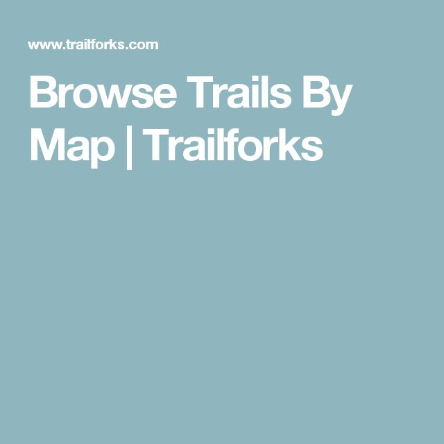 Browse Trails By Map | Trailforks