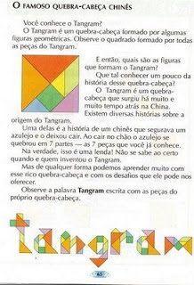 TANGRAM: EM SALA DE AULA Várias sugestões de atividades utilizando o Tangram: O que é Tangram e como surgiu? O Tangram é um quebra-cabeça chinês formado de sete peças: um quadrado, um paralelogramo…
