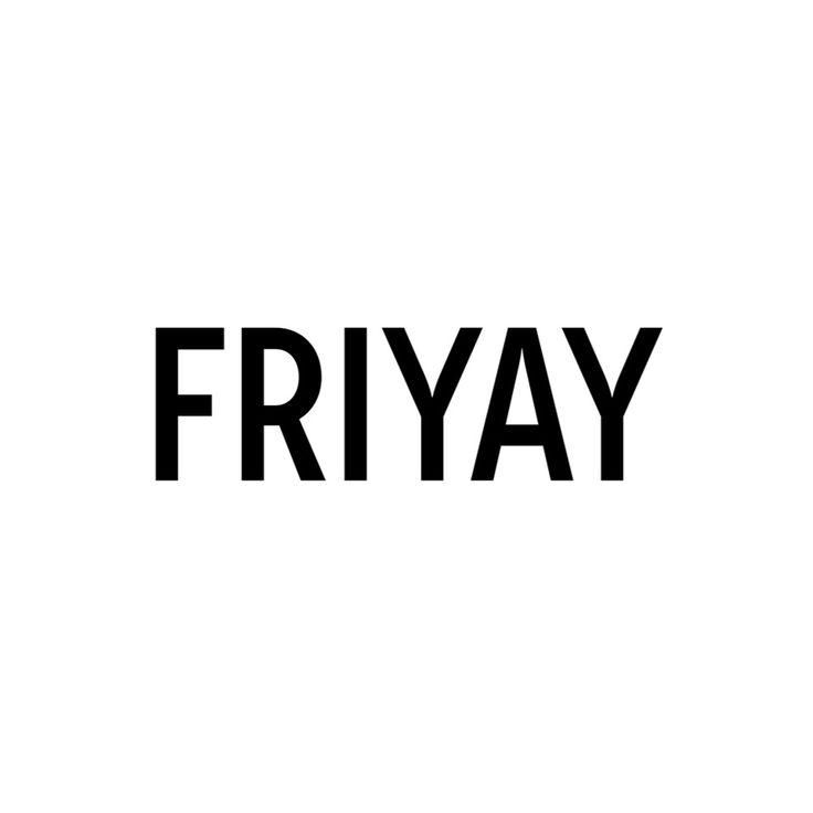 #Friyay.