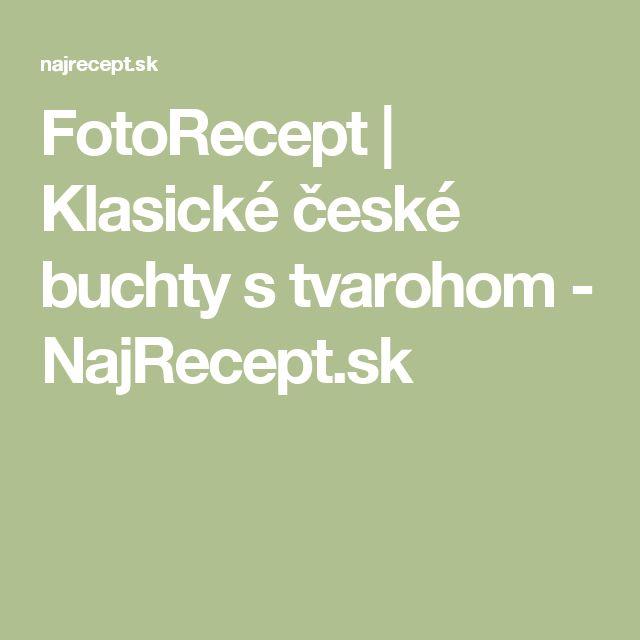 FotoRecept | Klasické české buchty s tvarohom - NajRecept.sk