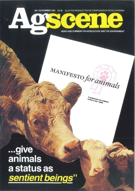 Compassion in World Farming's Summer 1991 edition of Agscene. This documents our fight to get animals recognised legally as sentient beings.