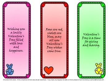 Valentine's Day: Valentine's Bookmarks: Valentine's Day Bookmarks!Valentine's Day Bookmarks - PLEASE PROVIDE POSITIVE FEEDBACK IF YOU DOWNLOAD :-)Great resource for teachers to sign, laminate, and give to their children as a gift on Valentine's Day! There are now 12 unique writings  - with three versions of each to make 36 bookmarks in total   - 12 A4 Pages    - There are also 8 blank color templates for teachers to leave their      own messages on,  - There are 3 black and white templates…