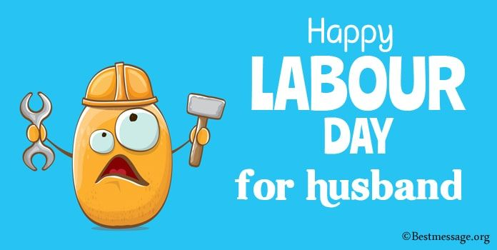 Labour Day Messages For Husband In 2020 Labour Day Wishes Message For Husband Happy Labor Day
