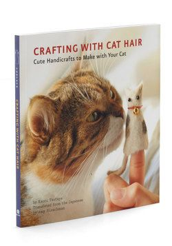 OMG!! Please someone buy this for me as a present! Genius!! Crafting With Cat Hair, #ModCloth