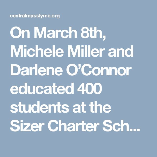 On March 8th, Michele Miller and Darlene O'Connor educated 400 students at the Sizer Charter School in Fitchburg about the signs and symptoms of Lyme disease. They were able to distribute tick ID cards, wristbands as well as Lyme disease fact sheets. The Health and Wellness Fair was organized by the Health Department and School […]