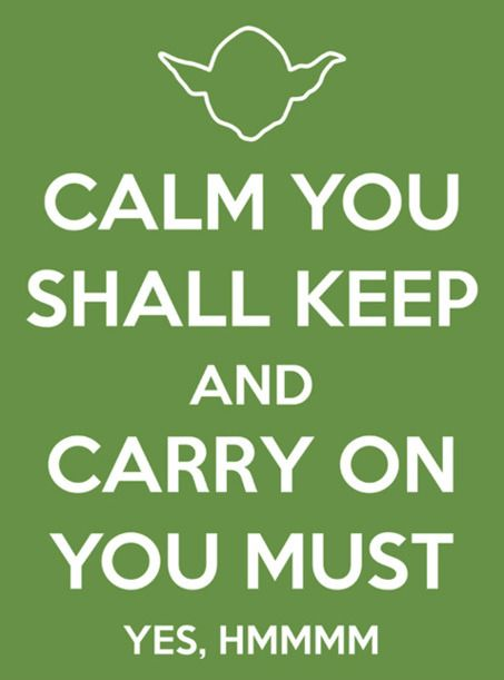 funny yoda keep calm quote Star Wars