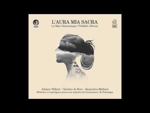 Adriano Willaert | L'aura mia sacra | La Main Harmonique - Frédéric Bétous