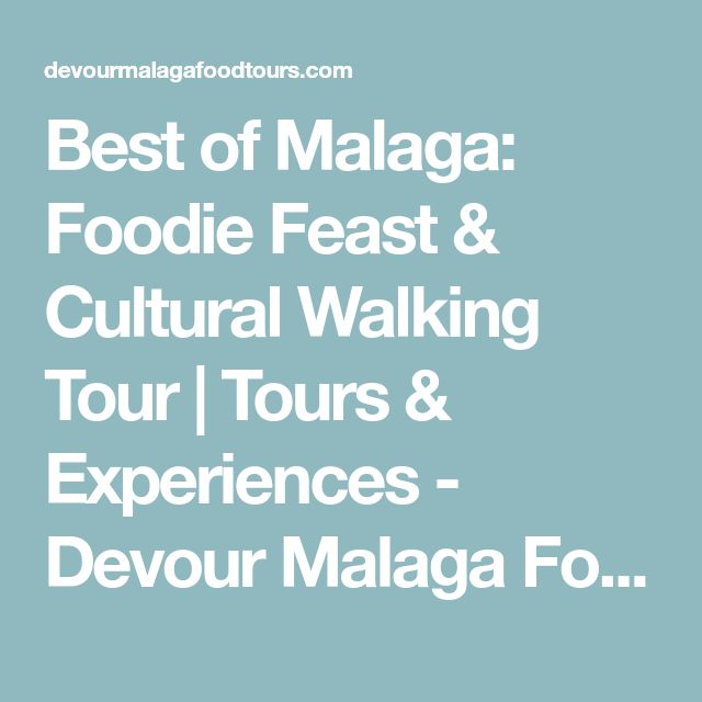 Best of Malaga: Foodie Feast & Cultural Walking Tour | Tours & Experiences - Devour Malaga Food Tours