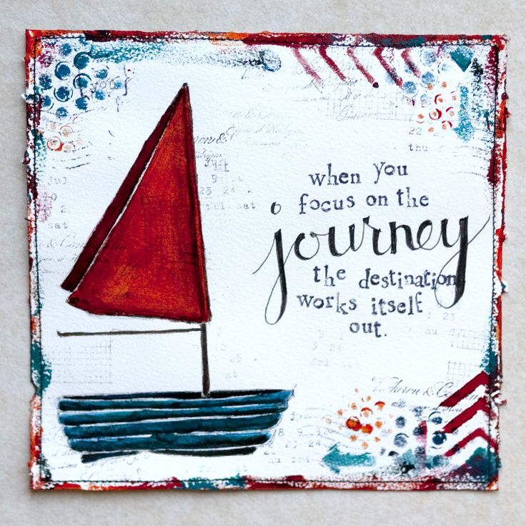 focus on the journey and the destination will work itself out