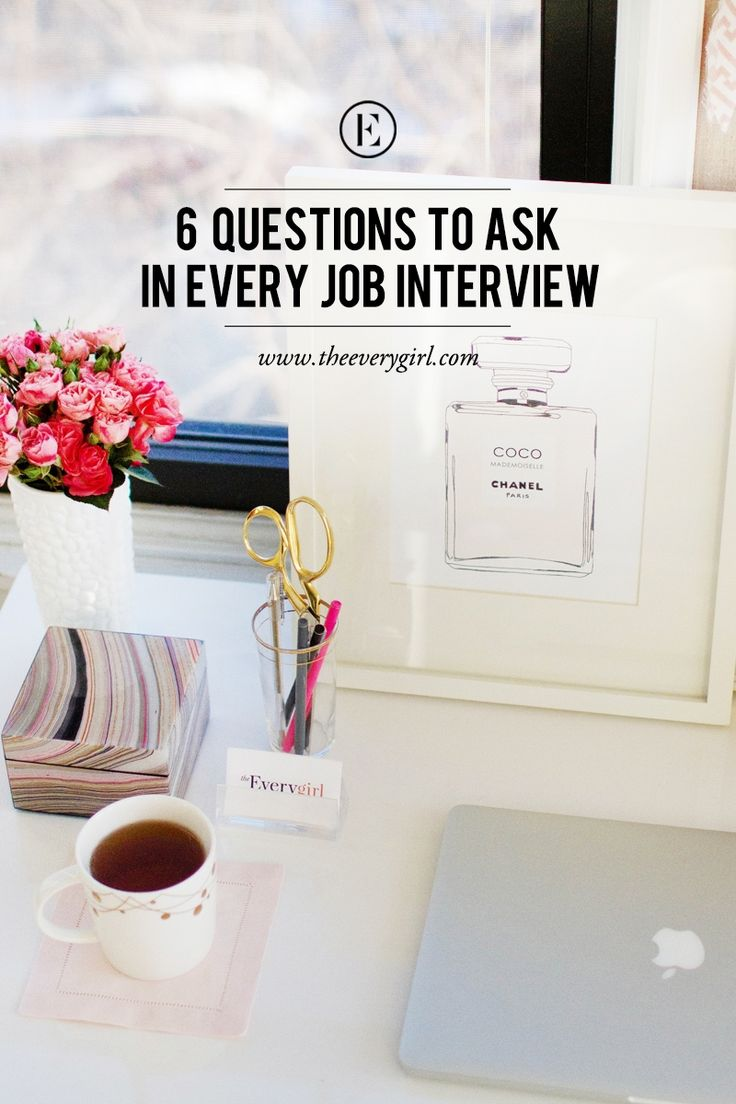 6 Questions to Ask in Every Job Interview #theeverygirl