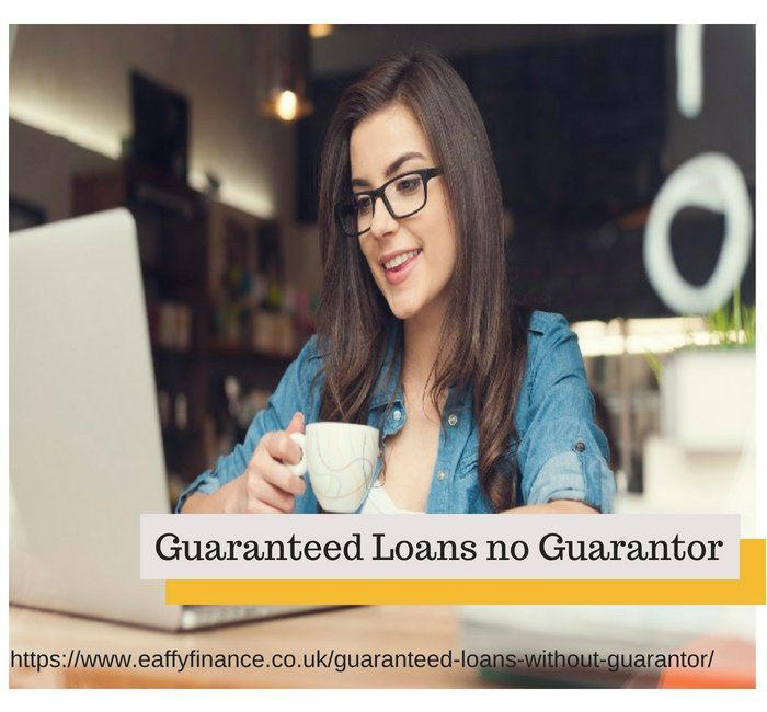 Guaranteed Loans No Guarantor Eaffy Finance Apply Now Get A Free Quote Now Payday Payday Loans Instant Loans