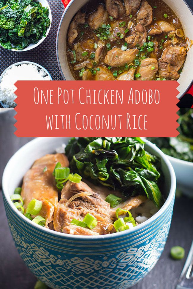 One Pot Chicken Adobo with Coconut Rice | salty, vinegary chicken over ...
