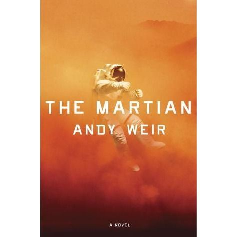 The Martian by Andy Weir - Six days ago, astronaut Mark Watney became one of the first men to walk on the surface of Mars. Now, he's sure he'll be the first man to die there.