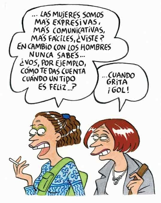 Nobody reflects what's going on in the women's mind better than the Argentine cartoonist Maitena Burundarena. LOL