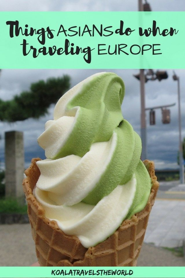 Things Asians Do When Traveling Europe