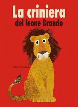 La criniera del leone Brando Britta Teckentrup La margherita 2015