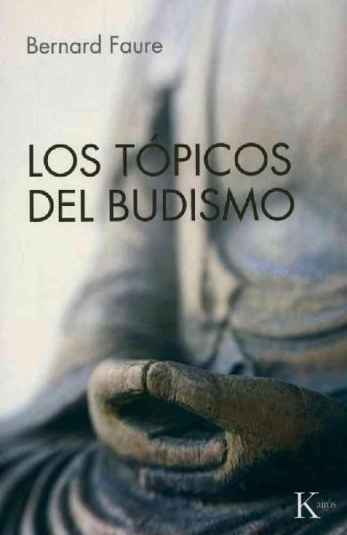 Los topicos del budismo / Topics of Buddhism