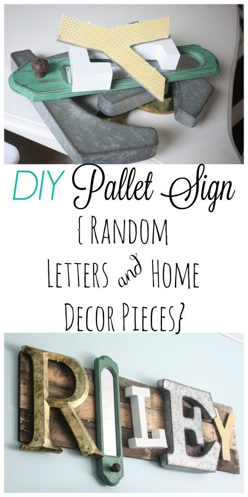 DIY Pallet Sign using random letters and home decor pieces! This is a FUN and EASY project that anyone can do using practically anything from around the house! Get creative! If you are on a budget, this is a fun project that makes a big impact!
