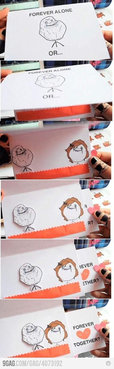 OMG I ♥s it! Forever alone card, I shall make you!! DEDICTED TO MY JAM!! ARROLD JUSTINE AUSTRIA! Gifts For Her #her #his #boyfriend #girlfriend #gift #anniversary #boy #girl #surprise #diy #buy #pictures #necklace #teddy #prom #dance #occasion #event #birthday #monthsary #home #house #crafts #engage #ring #sweet #love #teen #omg #photo #bride #groom #tux #gown #oh #tshirt #light #flower #rose #bear #cute #lovely