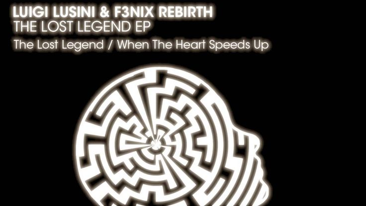 Luigi Lusini & F3nix Rebirth - The Lost Legend -- Great club music