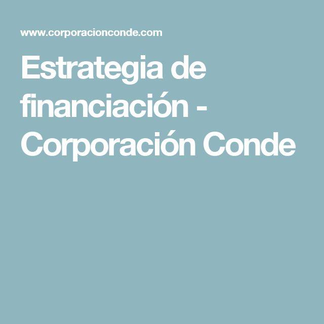 Estrategia de financiación - Corporación Conde