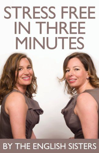Stress Free in Three Minutes by The English Sisters https://www.amazon.com/dp/1780925530/ref=cm_sw_r_pi_dp_x_I9G.ybPNY77CH