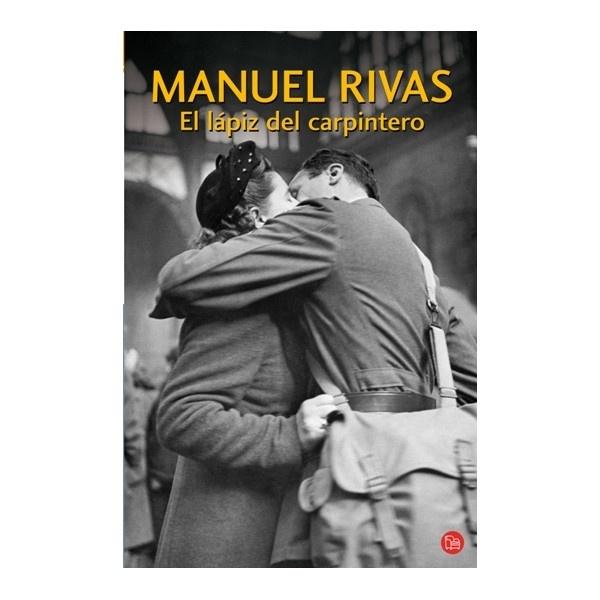 El Lápiz del Carpintero.   Manuel Rivas.