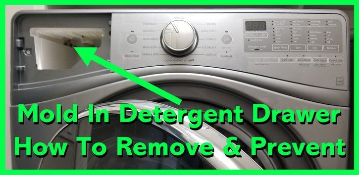 How To Get Rid Of Mold In Washing Machine Drawer
