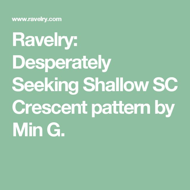 Ravelry: Desperately Seeking Shallow SC Crescent pattern by Min G.