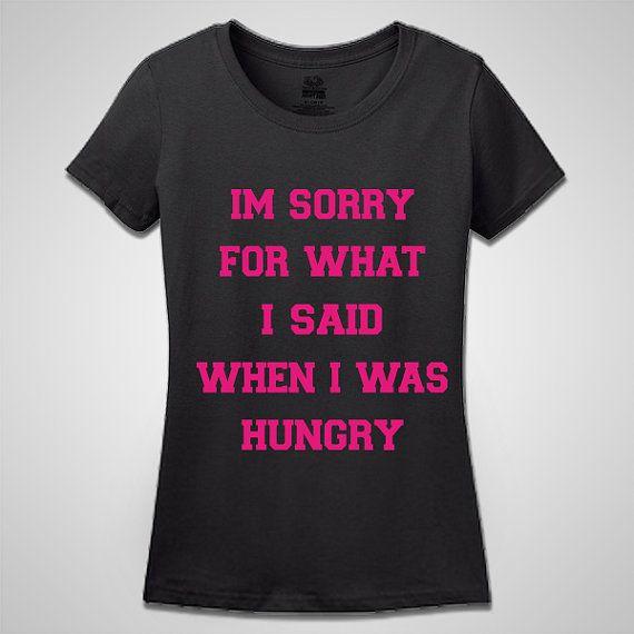 I'm Sorry For What I Said When I Was Hungry Tshirt - Funny Tshirt  - Shirt - Funny - Humor op Etsy, 12,03€