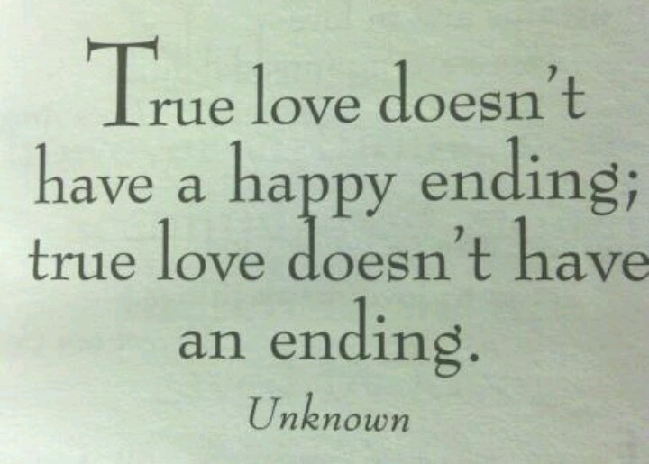 True Love Never Ends Quotes That I Love Speak The Truth
