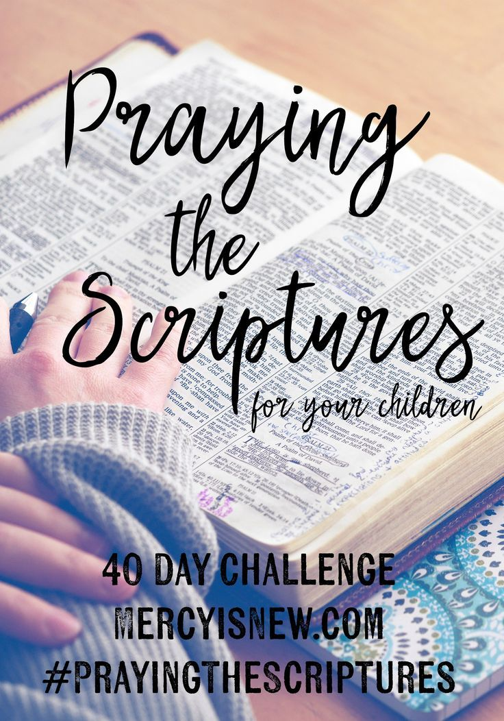 40 Day Challenge: Praying the Scriptures for Your Children – His Mercy is New