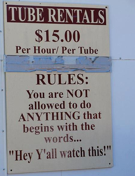 #StreetSign #Humor Tube rentals: The South, Hey Y All, Funny Signs, Tube Rental, Hey Yall, Funny Stuff, Challenges Accepted, Houses Rules, The Rules