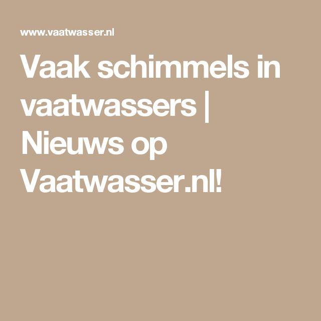 Vaak schimmels in vaatwassers | Nieuws op Vaatwasser.nl!