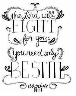 One of the best verses Exodus 14:14