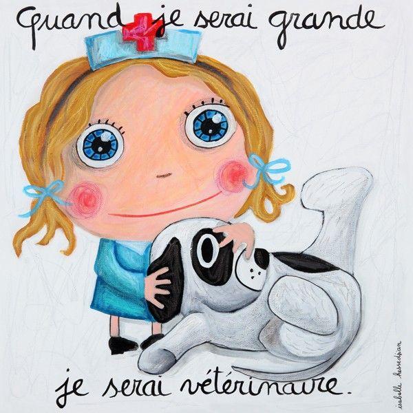 """Tableau d'Isabelle Kessedjian """"Quand je serai grande, je serai Vétérinaire"""" - Le Coin des Créateurs"""
