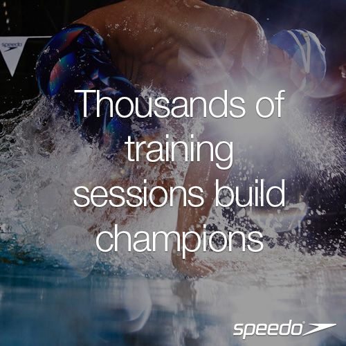 Thousands of training sessions build champions #Speedo #Swimming #Champions…