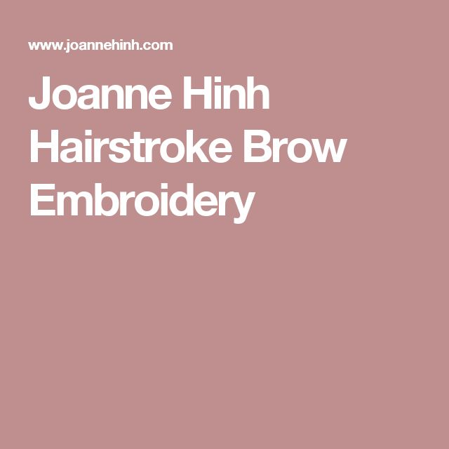 Joanne Hinh Hairstroke Brow Embroidery