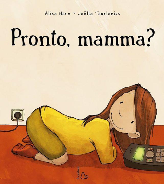 """Di solito i miei suggerimenti sono dettati da una personale ricerca in funzione di un particolare evento o stato d'animo associato alla mia bambina. In questi giorni è capitato che mi chiamasse all'uscita da scuola, complice la nonna, per chiedermi quando sarei tornata da lavoro e di conseguenza quando sarei andata a prenderla.  Questo libretto casca a fagliolo, si tratta di """"Pronto, mamma?"""", scritto da Alice Horn ed illustrato da Joëlle Tourlonias; edito il Castoro…"""