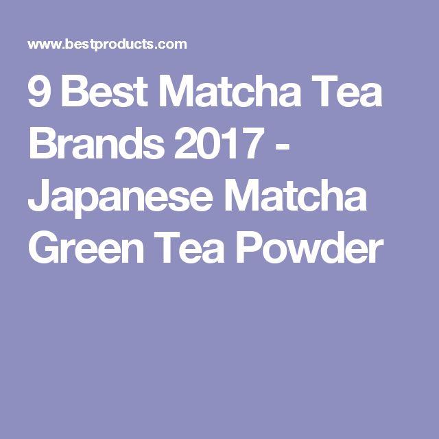 9 Best Matcha Tea Brands 2017 - Japanese Matcha Green Tea Powder