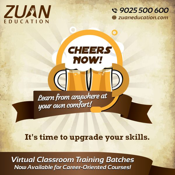 "Zuan Education proudly announces ""VIRTUAL CLASSROOM TRAINING"" for outstation candidates & busy working professionals who want to upskill their career in latest IT technologies right from their HOME.  Learn from anywhere at your own pace with our flexible learning sessions.  Batches are starting soon! Enroll yourself now @ 9025500600 or drop in your details to info@zuaneducation.com  Visit www.zuaneducation.com to browse through our courses."