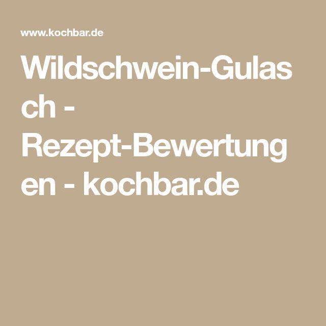 Wildschwein-Gulasch - Rezept-Bewertungen - kochbar.de