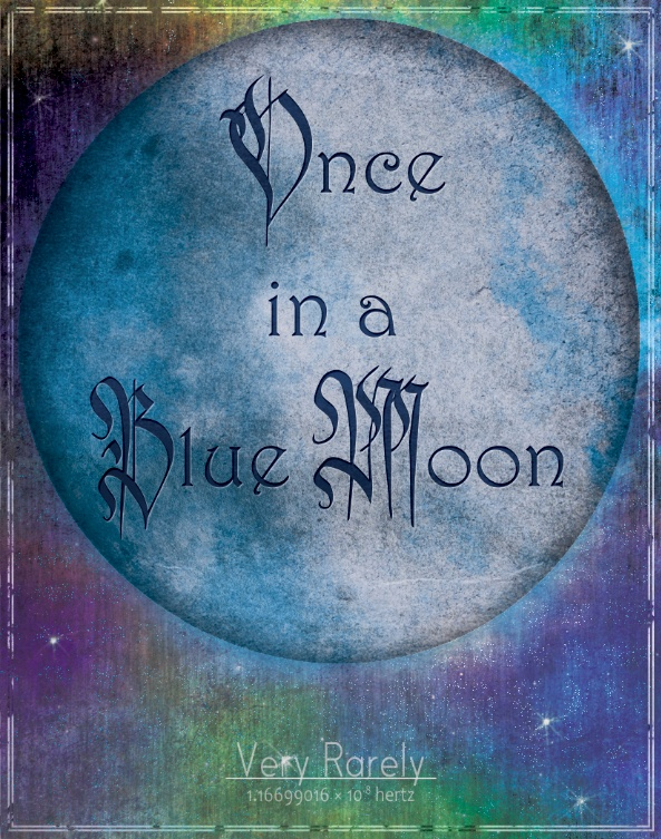 """Blue Moon tonight (July 31,2015) First since August, 2012 ~~ Once in a Blue Moon, watercolor...A blue moon is an extra full moon that appears in a subdivision of a year, either the third of four full moons in a season or, recently, a second full moon in a month of the common calendar. Metaphorically, a """"blue moon"""" is a rare event, as in the expression """"once in a blue moon"""". - Wiki"""