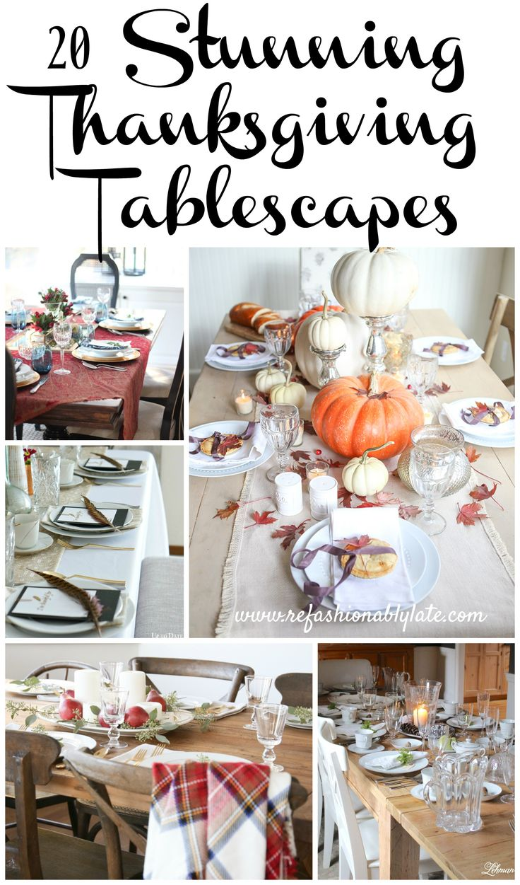 20 Stunning Thanksgiving Tablescapes www.refashionablylate.com