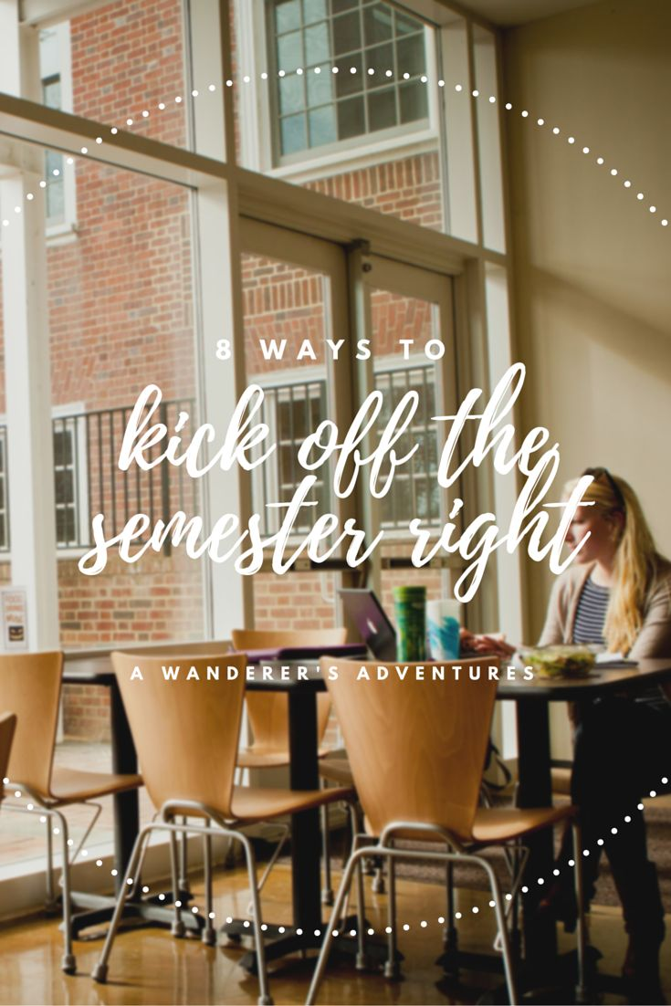 8 Ways to Kick Off the Semester Right | Scholarships for