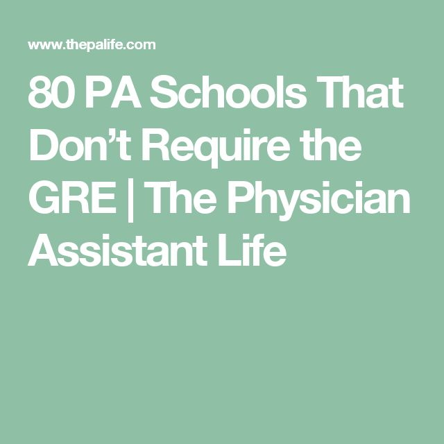 80 PA Schools That Don't Require the GRE | The Physician Assistant Life