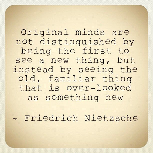 : The Originals Quotes, Jeans Luc Godard Quotes, Friedrich Nietzsche, Creative Mind Quotes, Nietzsche Quotes, Originals Mind, Be Originals Quotes, Familiar Things, Creative Thoughts