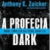 As meninas que leem livros: A Profecia Dark - Anthony Zuiker & Duane Swierczynski. - Mais um em 2012, li em dois dias!