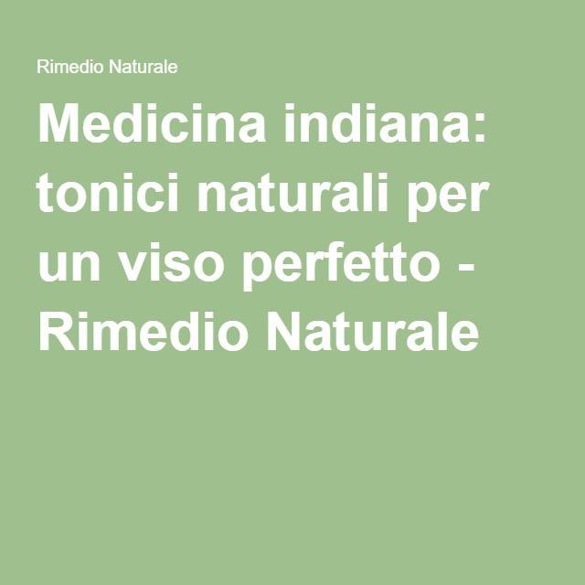 Medicina indiana: tonici naturali per un viso perfetto - Rimedio Naturale