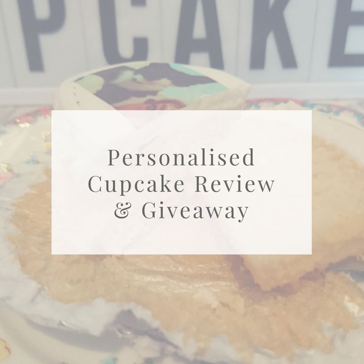 Lifestyle blogger That British Betty reviews personalised cupcakes from Caketopper and has a box to giveaway. That's right - free cake!